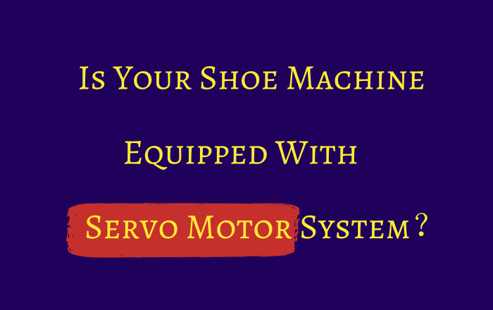 shoe machine with servo motor
